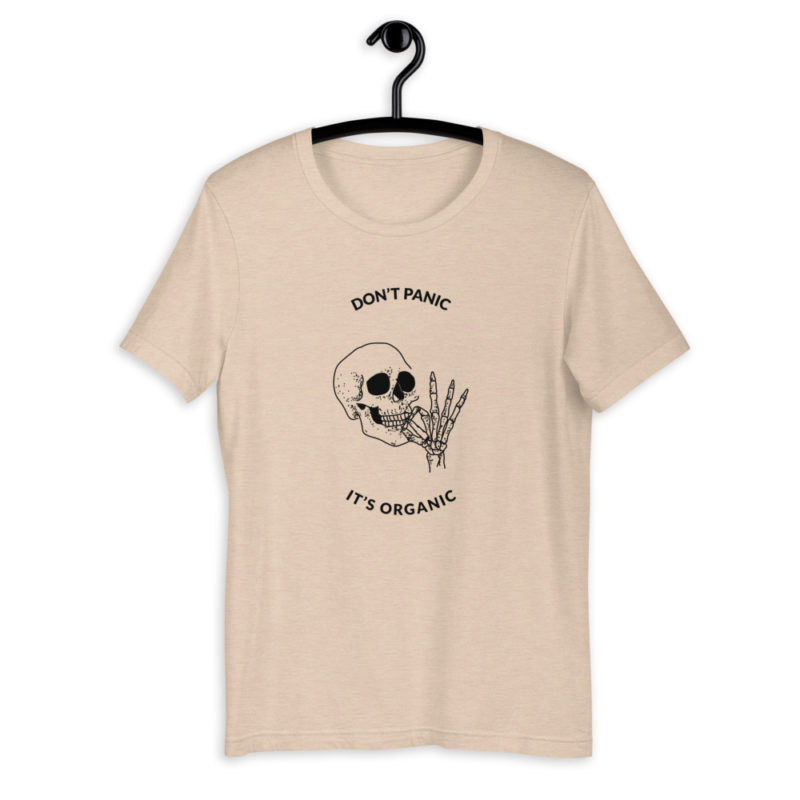 tee shirt dont panic it's organic cannabis