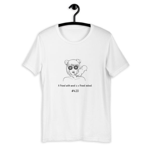 T-shirt A friend with weed is a friend indeed