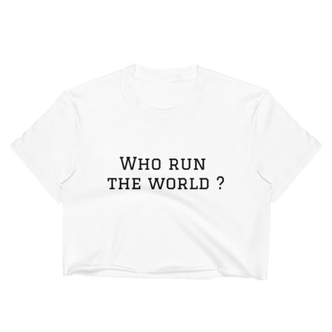 crop top who run the world tee shirt créer son tshirt
