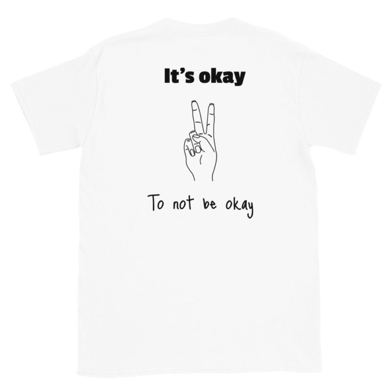 t shirt it's okay to not be okay