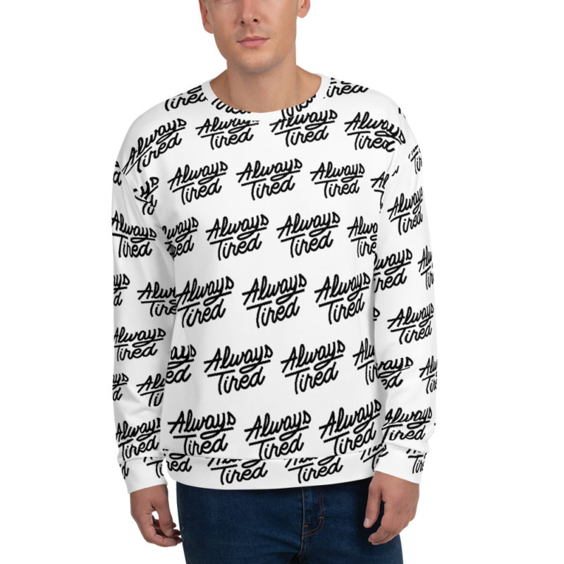 Sweat-Shirt Full print 3D Always Tired Unisexe Créer Son T Shirt