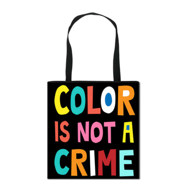 Tote Bag Color is not a crime