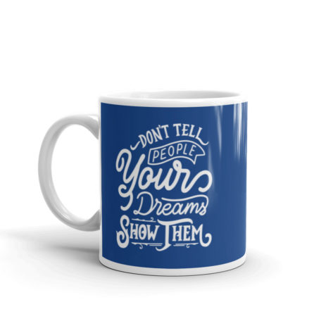 Mug Don't Tell Your Dreams Blanc Brillant Créer Son T Shirt