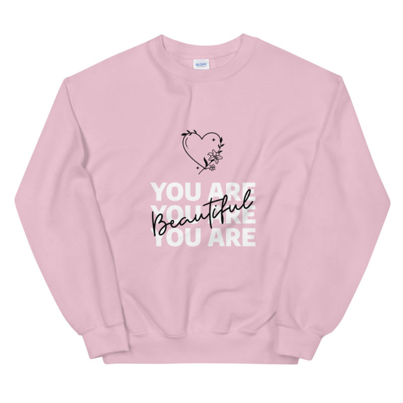 Sweat You are Beautiful Unisexe à Col Rond Créer Son T Shirt