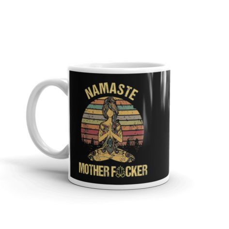 Mug Namaste Mother fucker Blanc Brillant Créer Son T Shirt