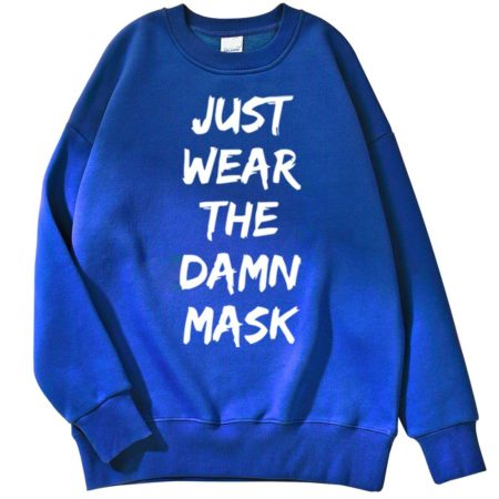 Sweat Texte Humour Homme Just Wear The Damn Mask