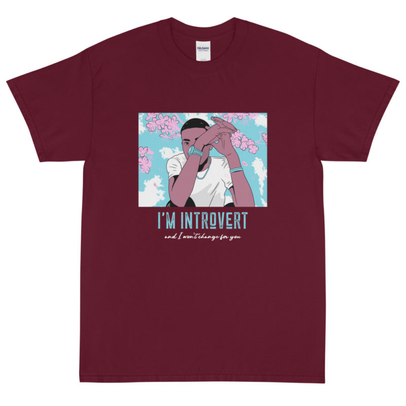 t-shirt i'm introvert and I won't change for you