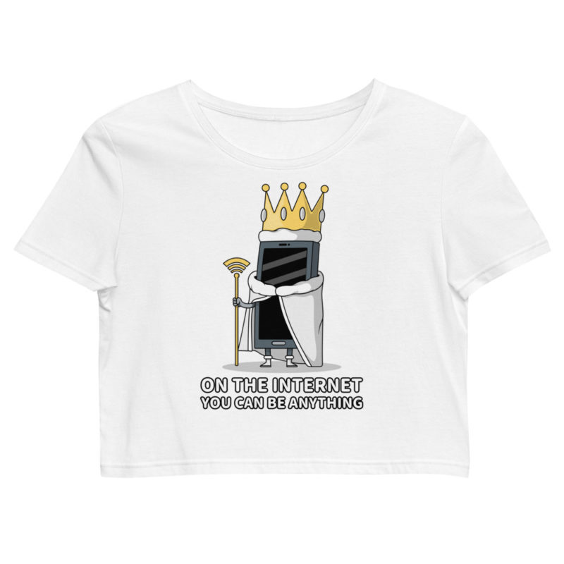 Crop top On Internet You can Be anything Créer Son T Shirt