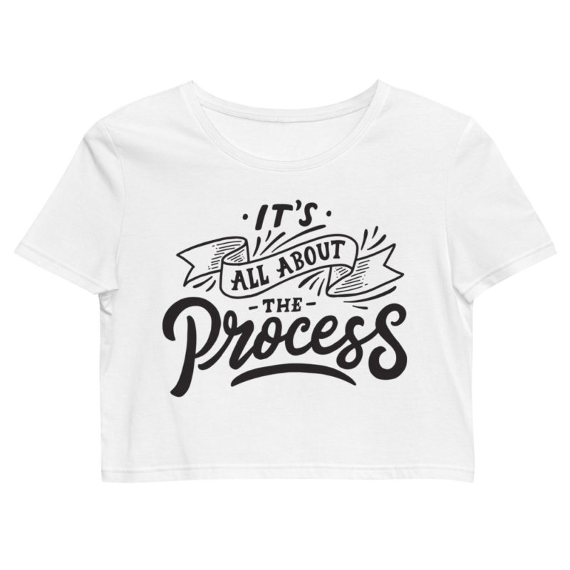 Crop top It's all About The Process Créer Son T Shirt