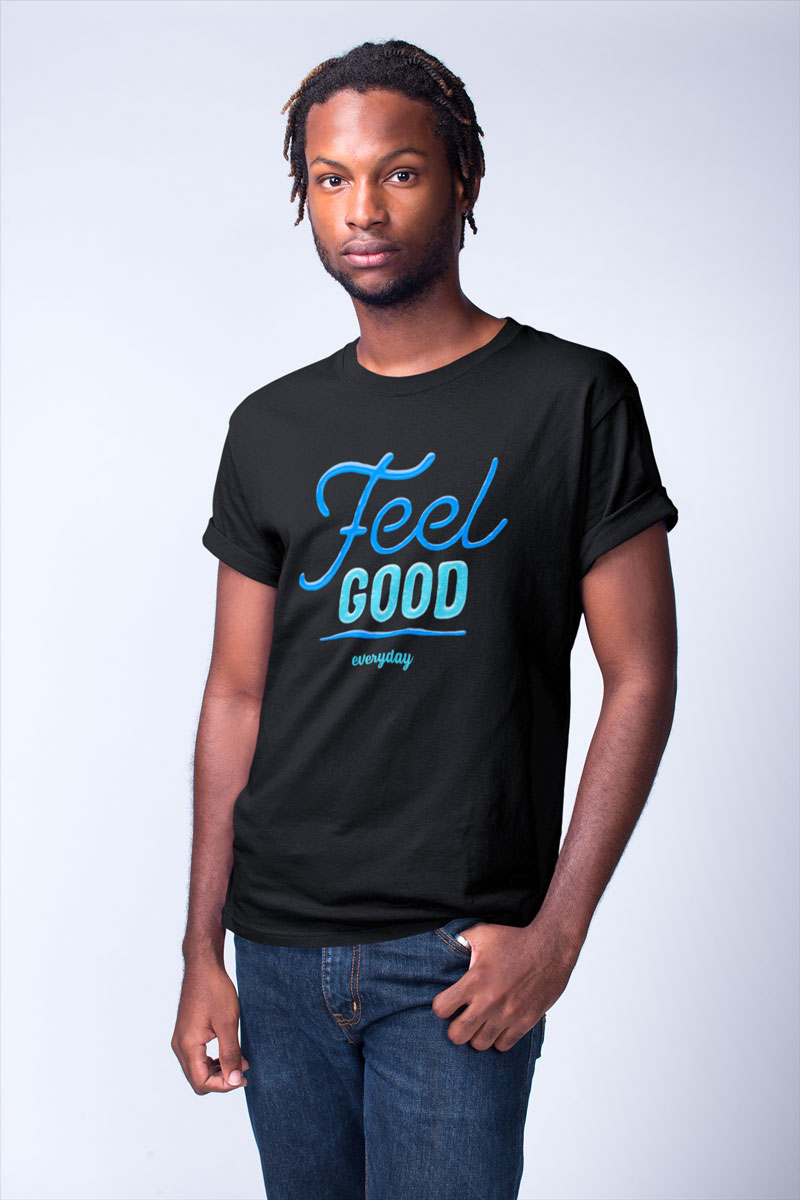 t-shirt feel good everyday