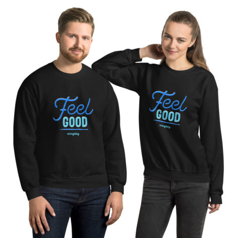 Sweat Feel good Everyday Créer Son T Shirt