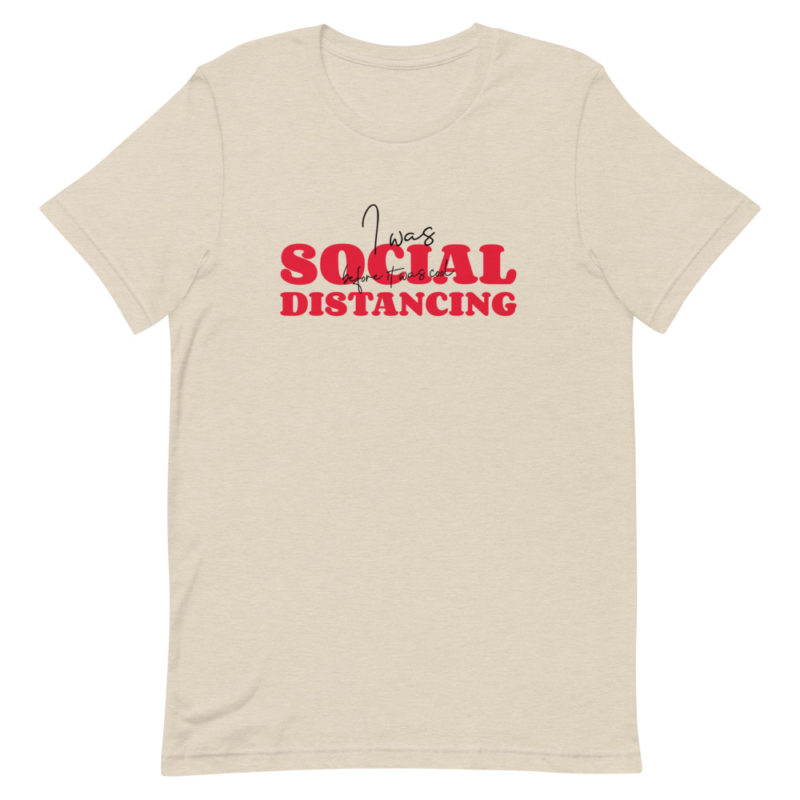 t-shirt i was social distancing before it was cool