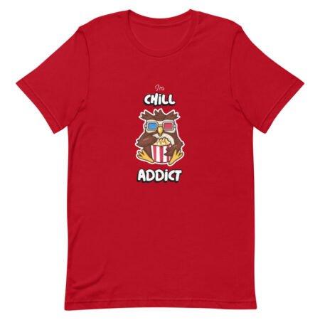 T-shirt I'm Chill Addict