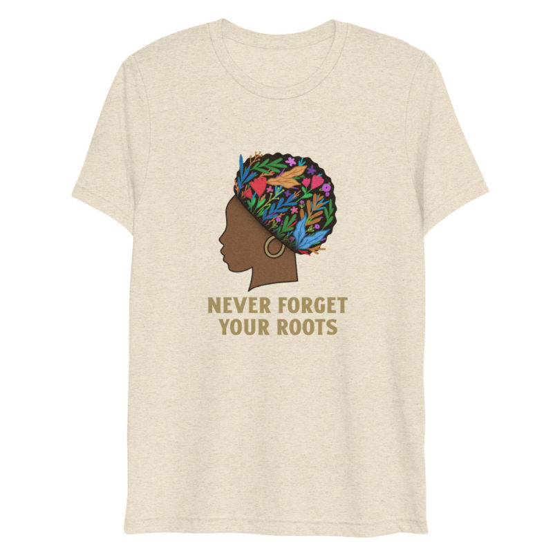 T-shirt Never Forget Your Roots Créer Son T Shirt