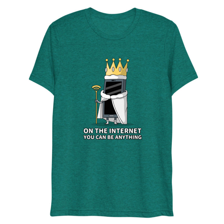 T-shirt On Internet You can be anything