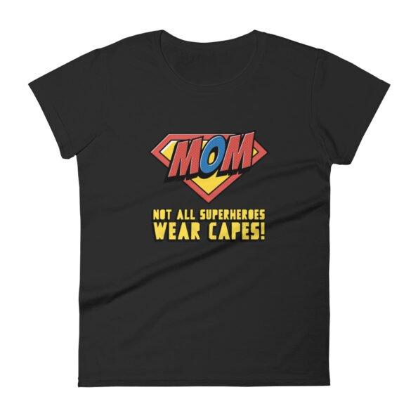 T-shirt Super Maman Not all Superheroes wear capes