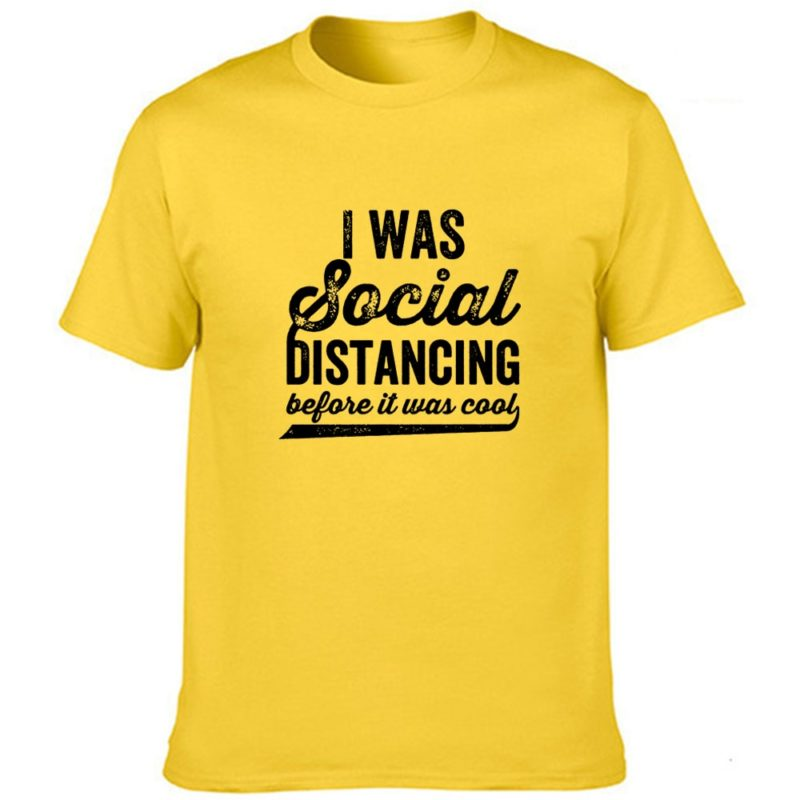T-shirt Distance social - I was social distancing before it was cool Créer Son T Shirt