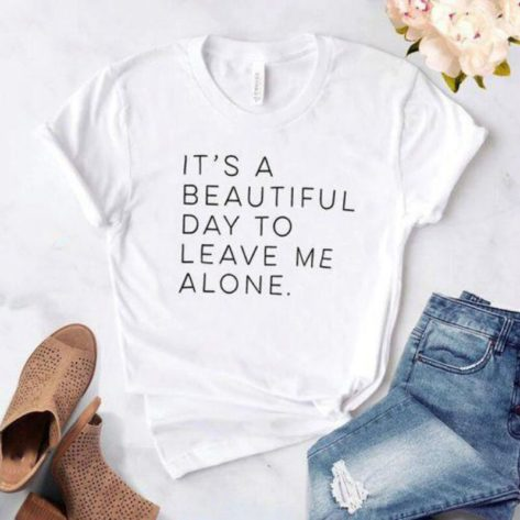 T-shirt It's beautiful day to leave me alone Créer Son T Shirt